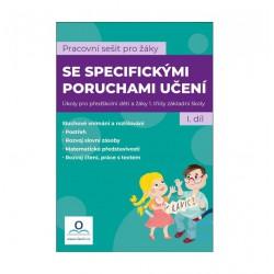 PRACOVNÍ SEŠIT pro žáky se specifickými poruchami učení - 1. DÍL
